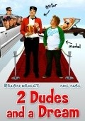2 Dudes and a Dream pictures.