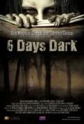 6 Days Dark pictures.