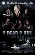 2 Dead 2 Kill pictures.