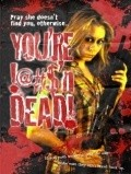 You're F@#K'n Dead! pictures.