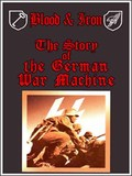 Blood & Iron: The Story of the German War Machine. Fatal Alliances pictures.